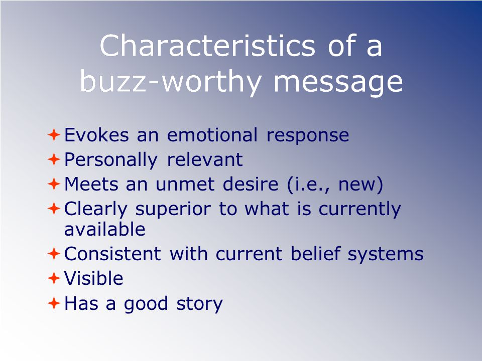 Characteristics of a buzz-worthy message