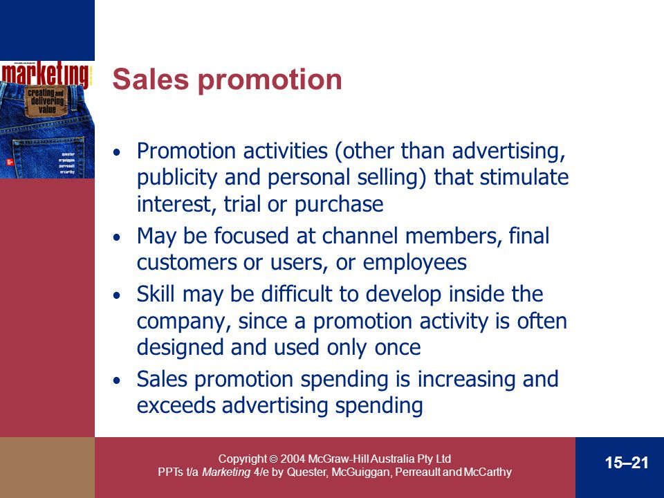 Sales promotion Promotion activities (other than advertising, publicity and personal selling) that stimulate interest, trial or purchase.