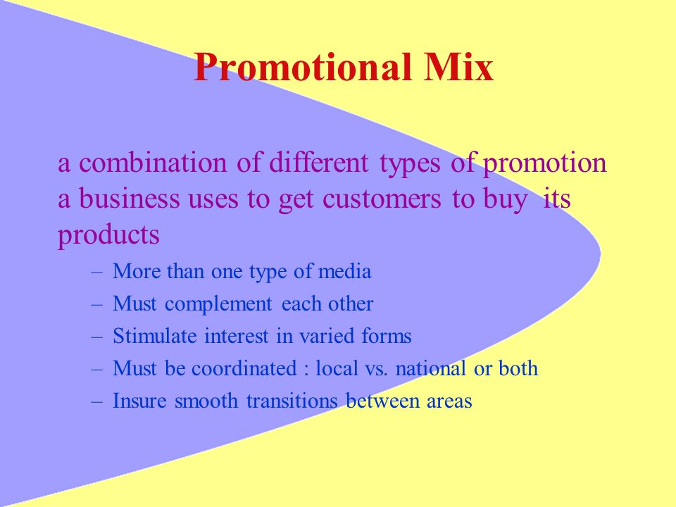 Promotional Mix a combination of different types of promotion