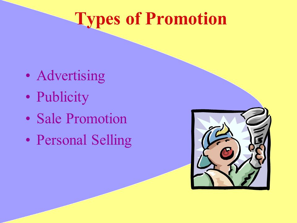 Types of Promotion Advertising Publicity Sale Promotion