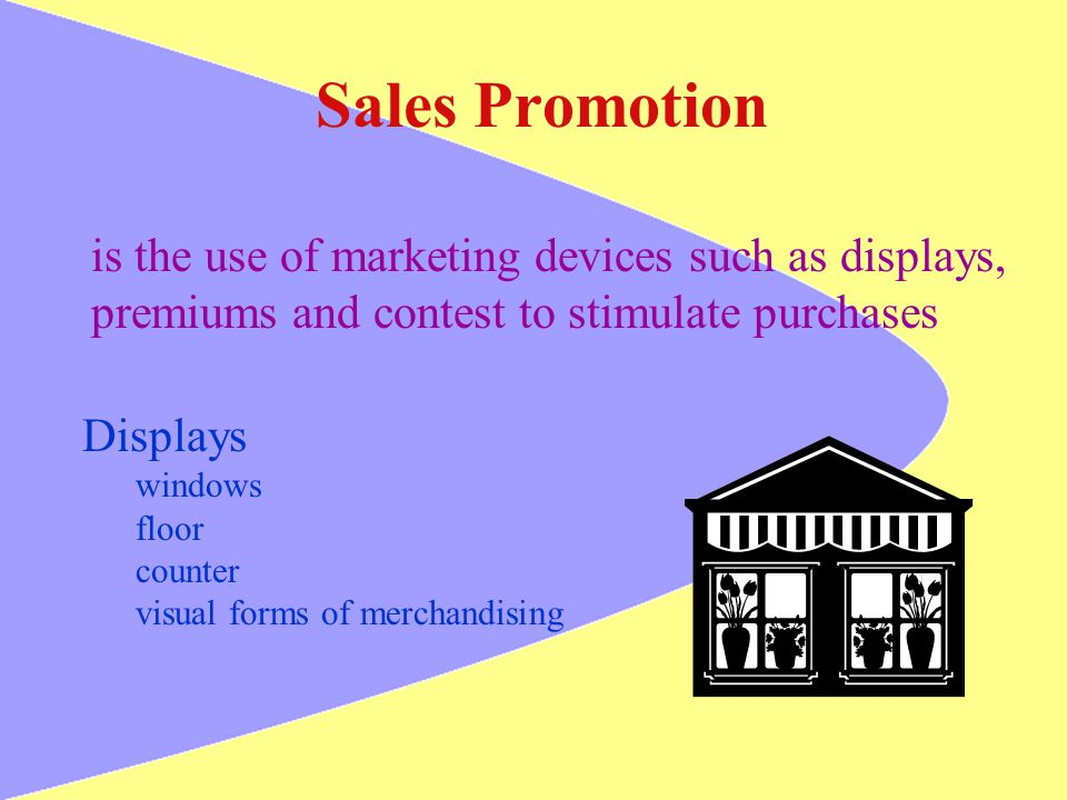 Sales Promotion is the use of marketing devices such as displays,