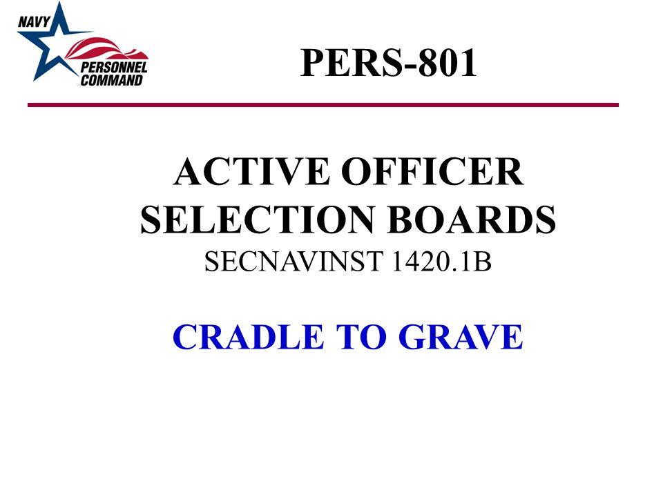 ACTIVE OFFICER SELECTION BOARDS SECNAVINST 1420.1B CRADLE TO GRAVE