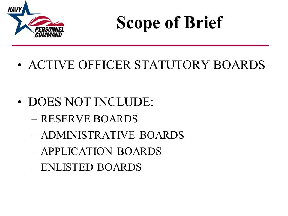 Scope of Brief ACTIVE OFFICER STATUTORY BOARDS DOES NOT INCLUDE: