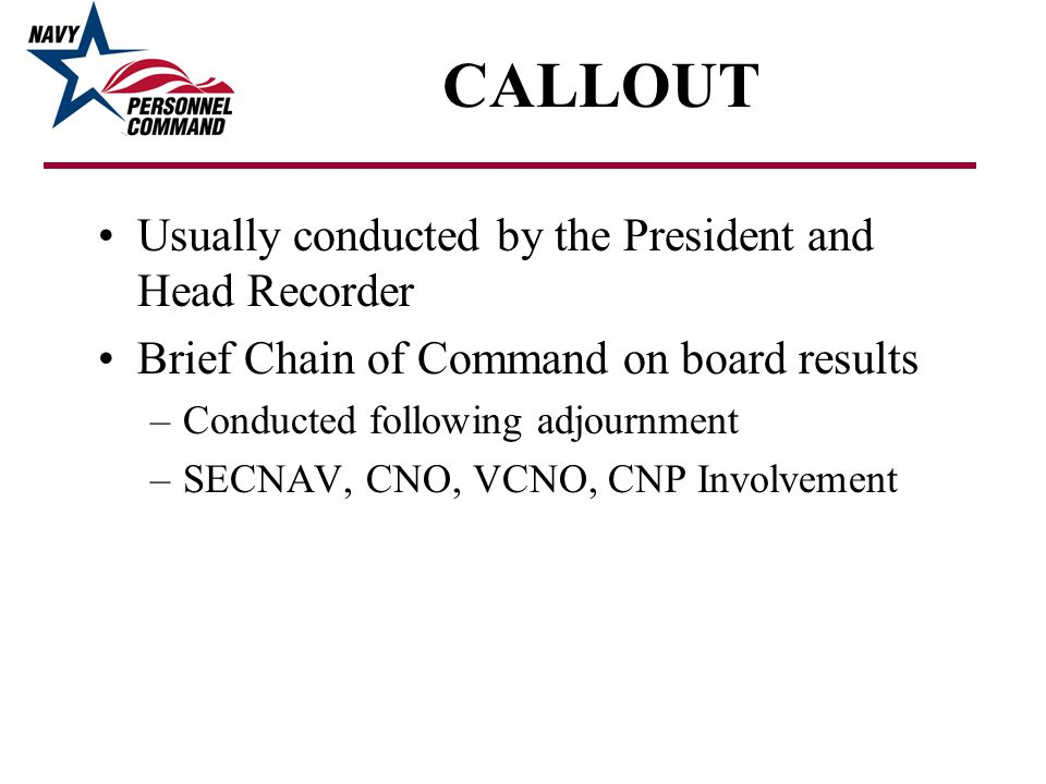 CALLOUT Usually conducted by the President and Head Recorder