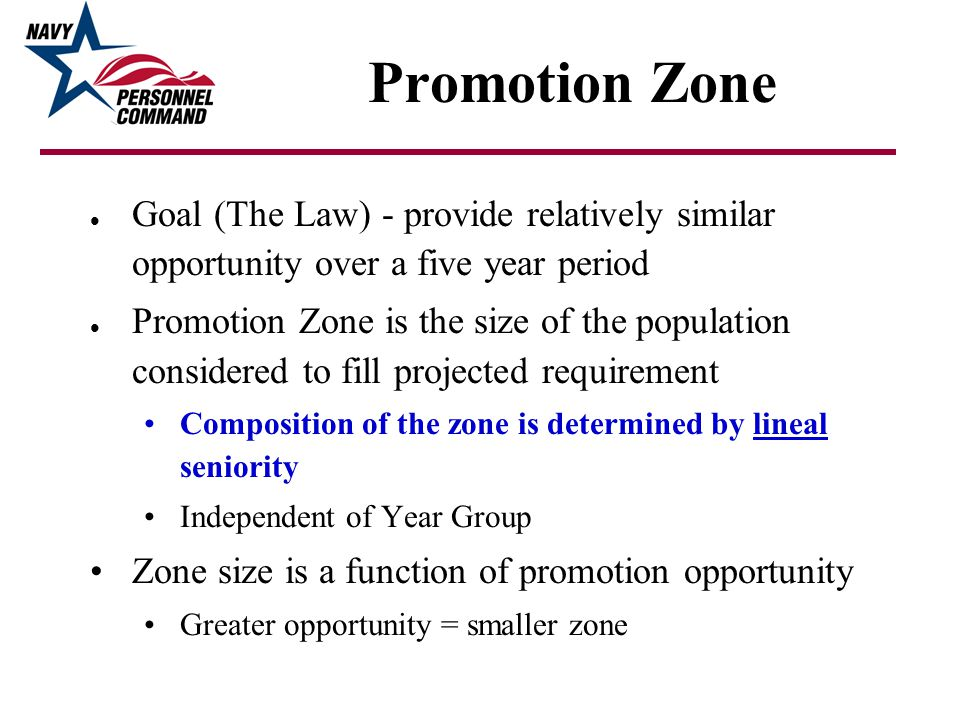 Promotion Zone Goal (The Law) - provide relatively similar opportunity over a five year period.