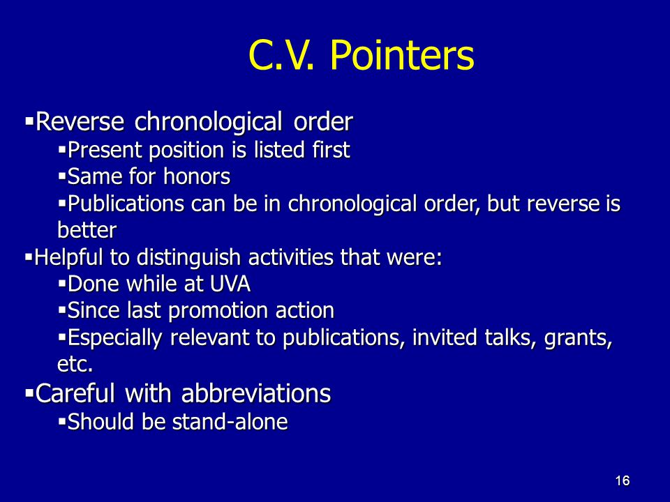 C.V. Pointers Reverse chronological order Careful with abbreviations
