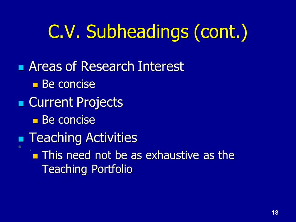 C.V. Subheadings (cont.) Areas of Research Interest Current Projects