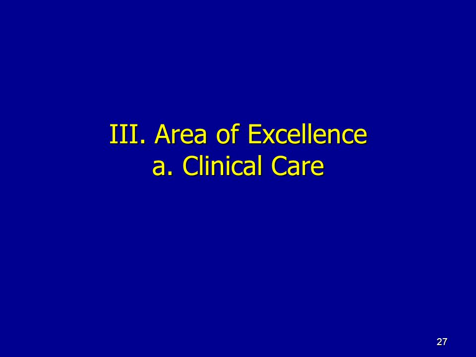 III. Area of Excellence a. Clinical Care