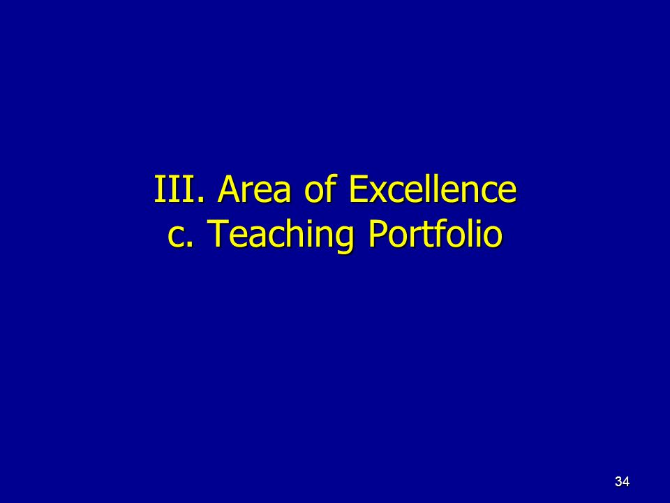 III. Area of Excellence c. Teaching Portfolio
