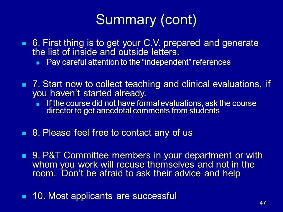 Summary (cont) 6. First thing is to get your C.V. prepared and generate the list of inside and outside letters.