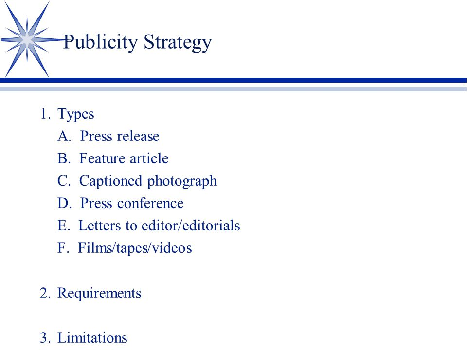 Publicity Strategy 1. Types A. Press release B. Feature article