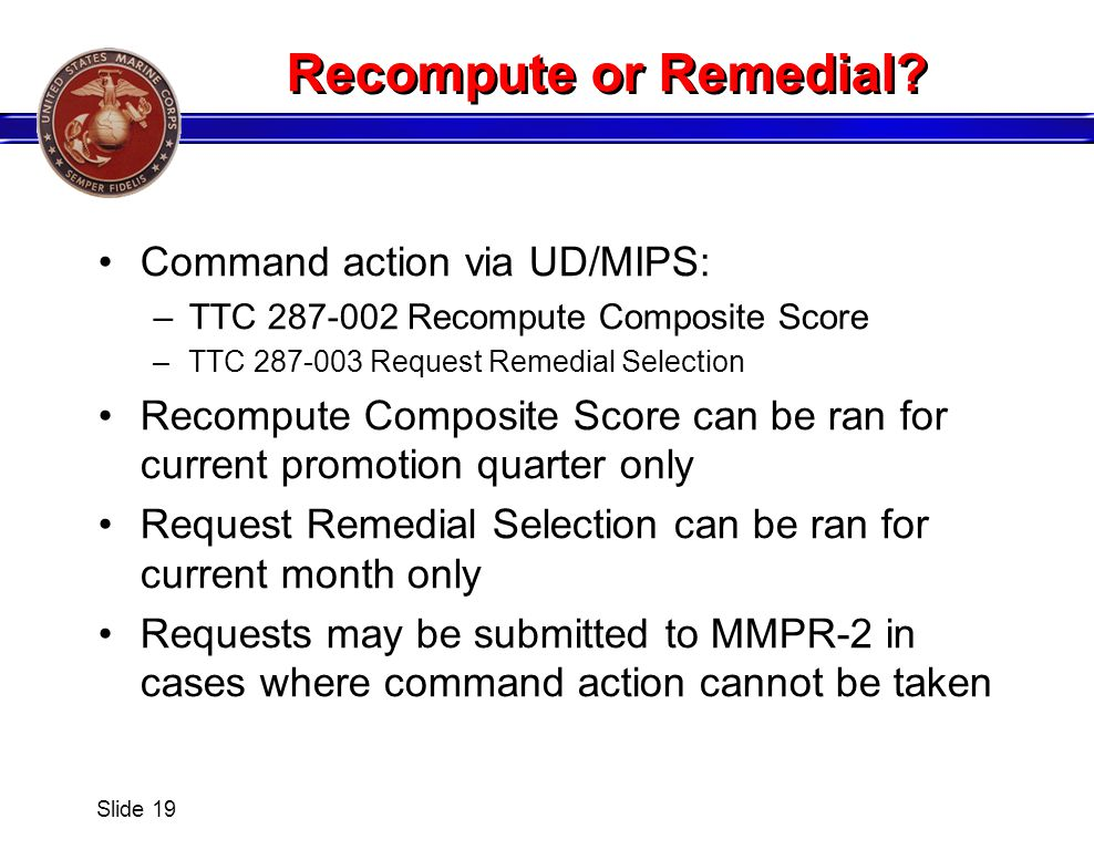 Recompute or Remedial Command action via UD/MIPS: