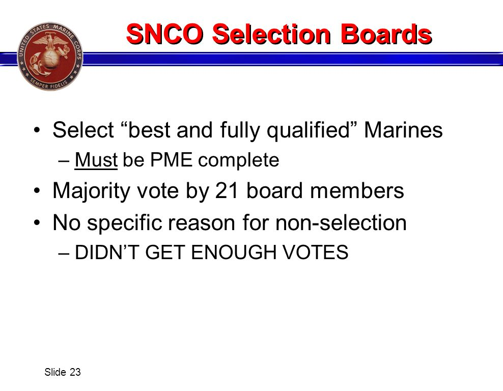 SNCO Selection Boards Select best and fully qualified Marines