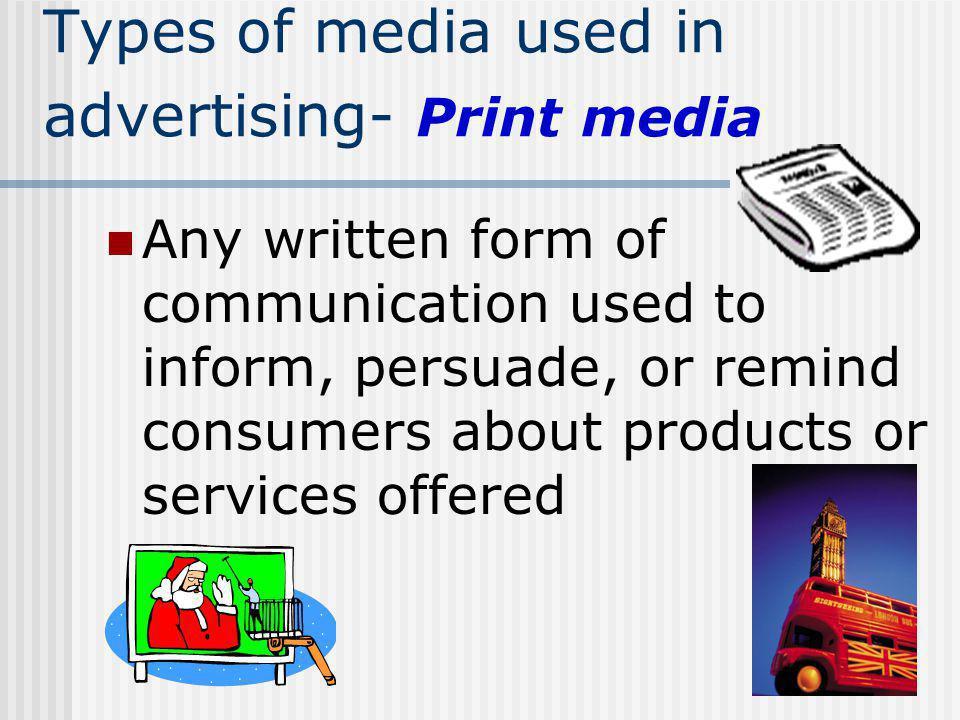 Types of media used in advertising- Print media