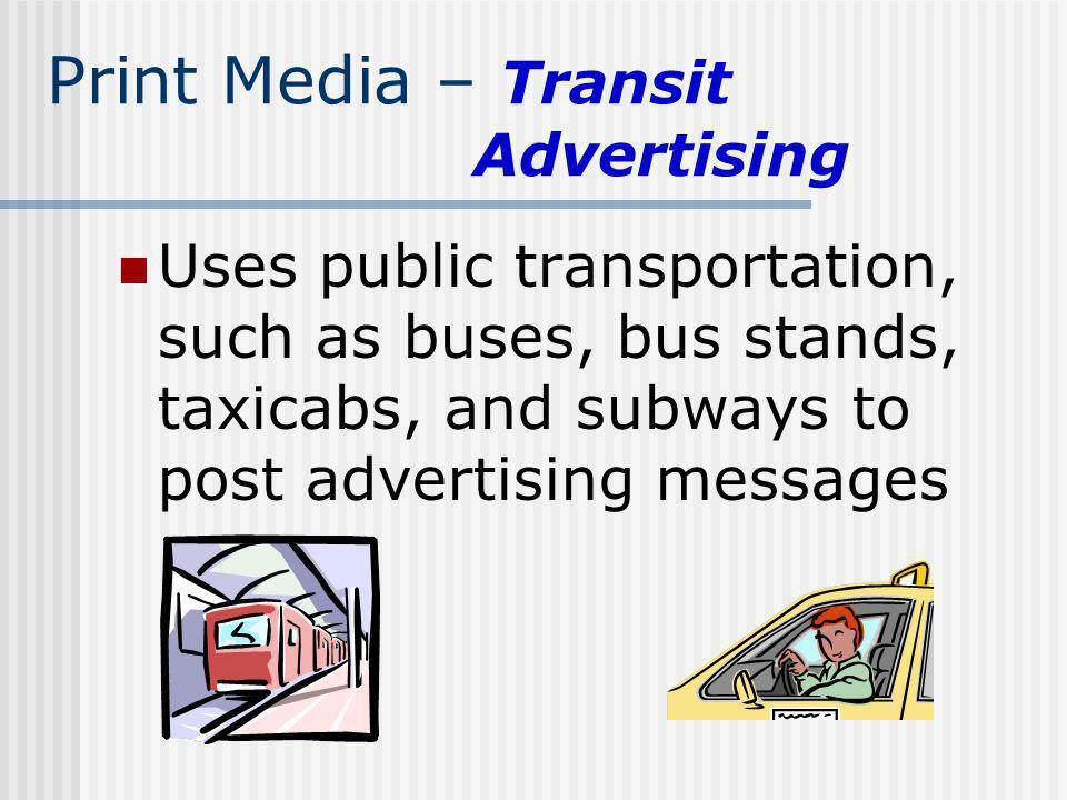 Print Media – Transit Advertising