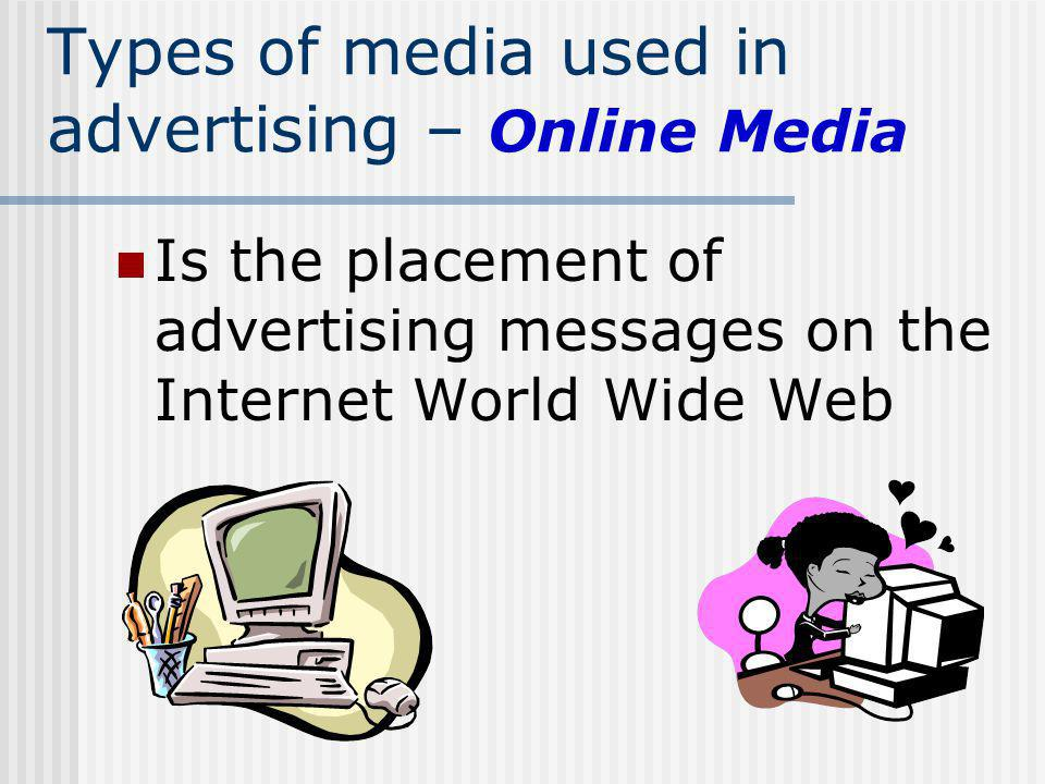 Types of media used in advertising – Online Media