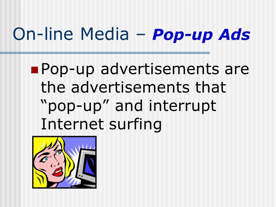 On-line Media – Pop-up Ads