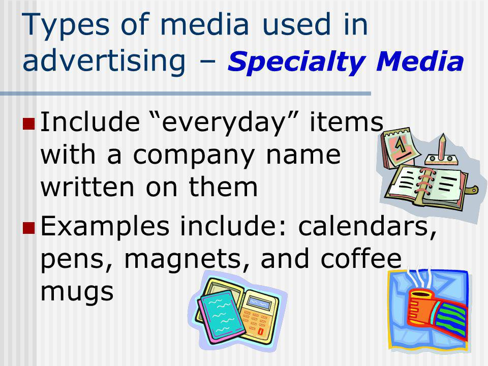 Types of media used in advertising – Specialty Media