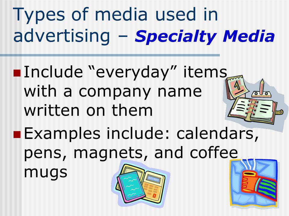 Types of media used in advertising – Specialty Media