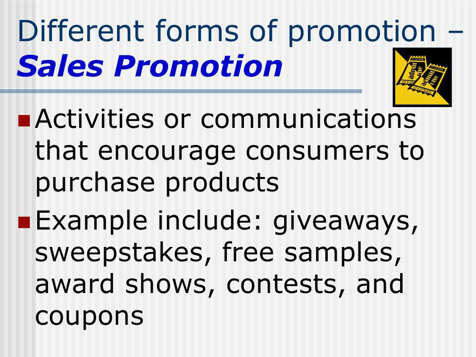 Different forms of promotion – Sales Promotion