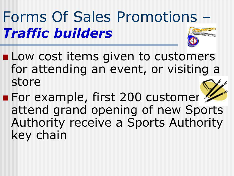 Forms Of Sales Promotions – Traffic builders