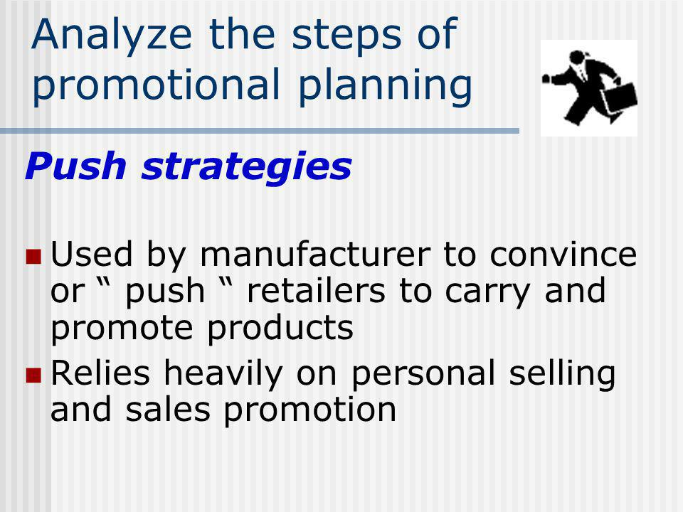Analyze the steps of promotional planning
