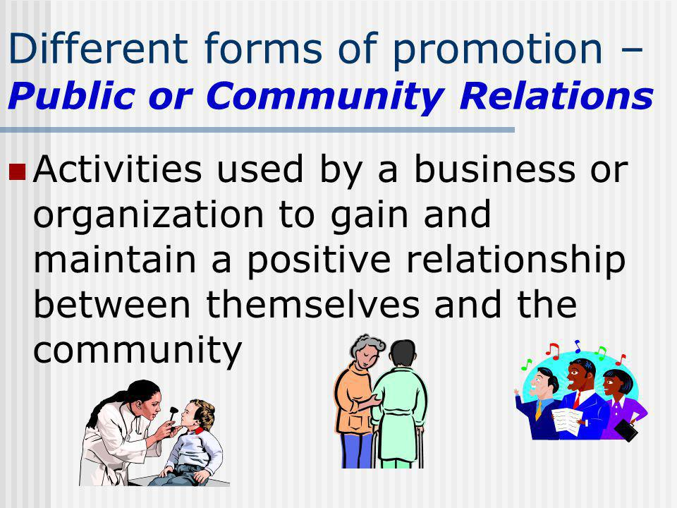 Different forms of promotion – Public or Community Relations