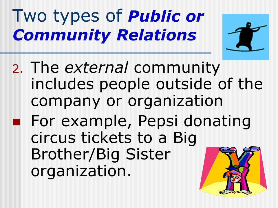 Two types of Public or Community Relations