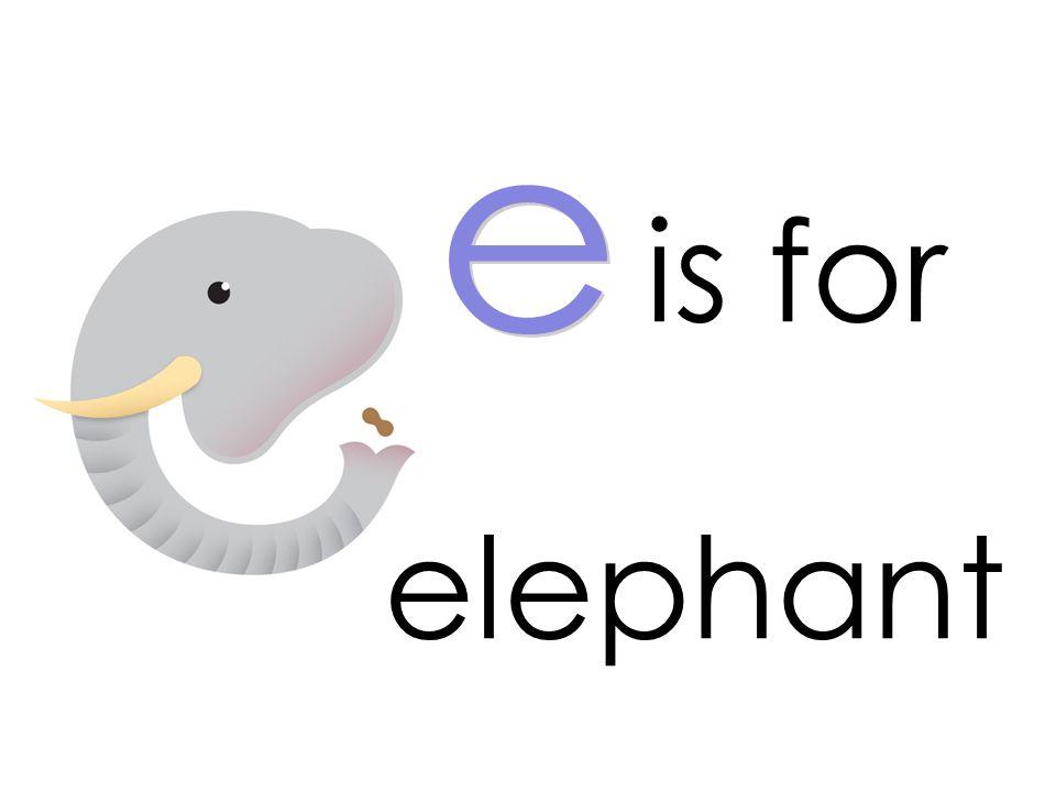 is for e elephant
