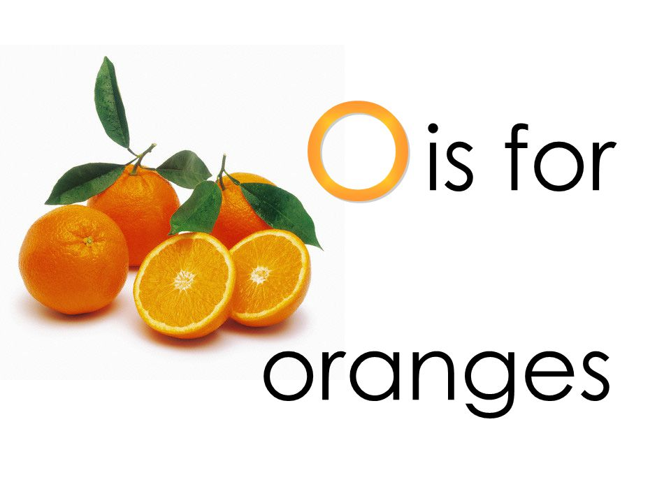 is for o oranges