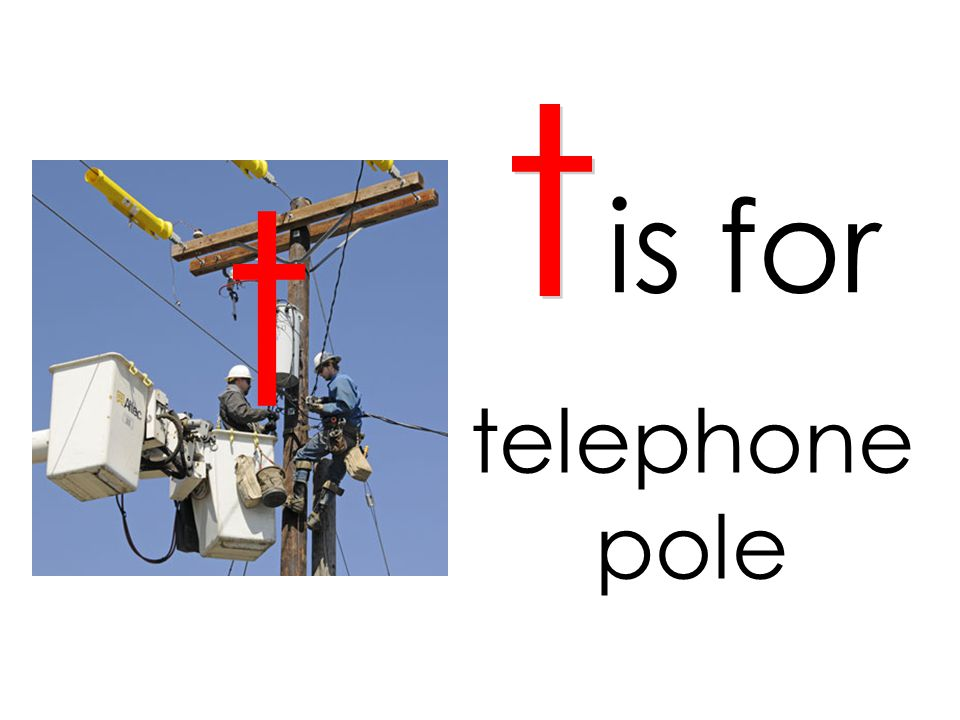 t t is for telephone pole