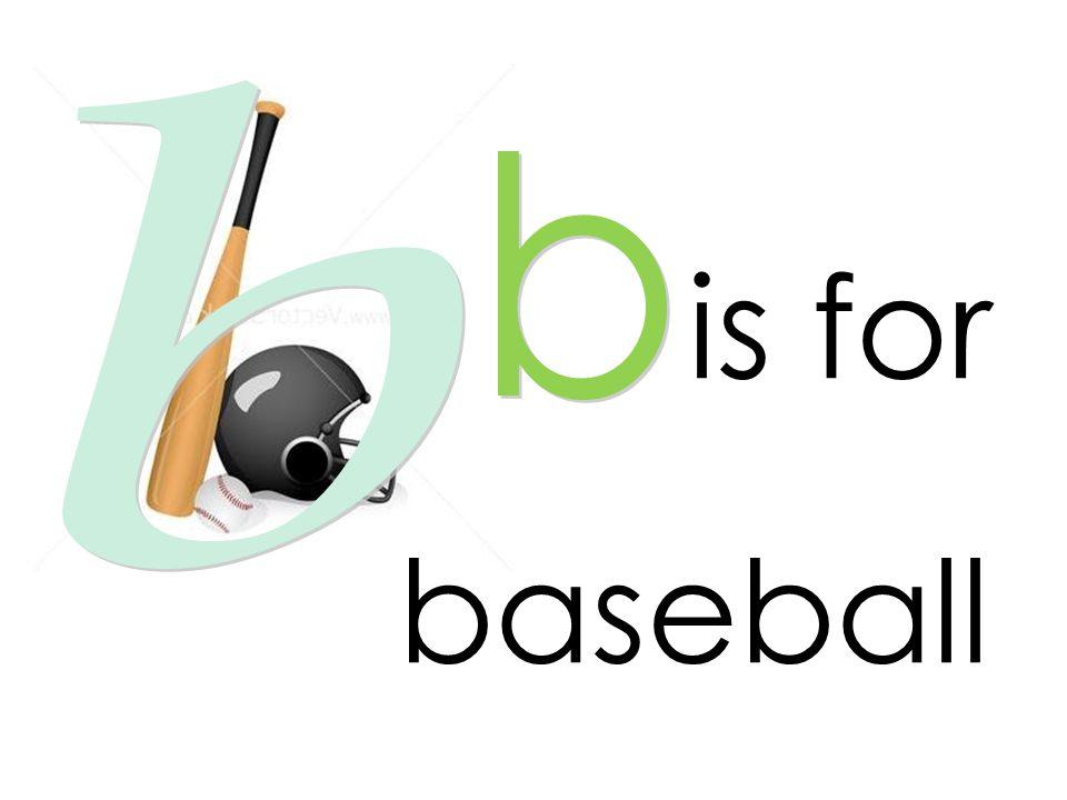 b b is for baseball