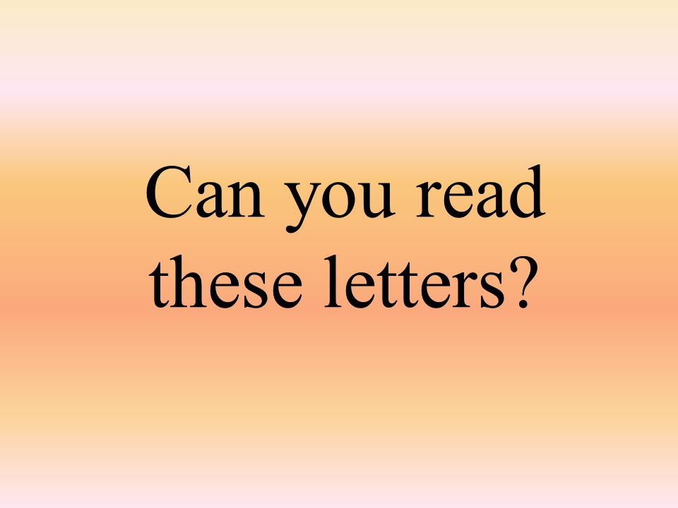 Can you read these letters