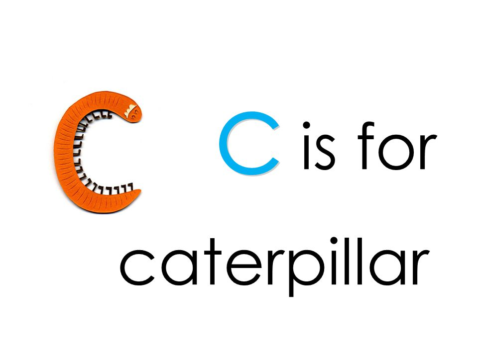 is for c caterpillar