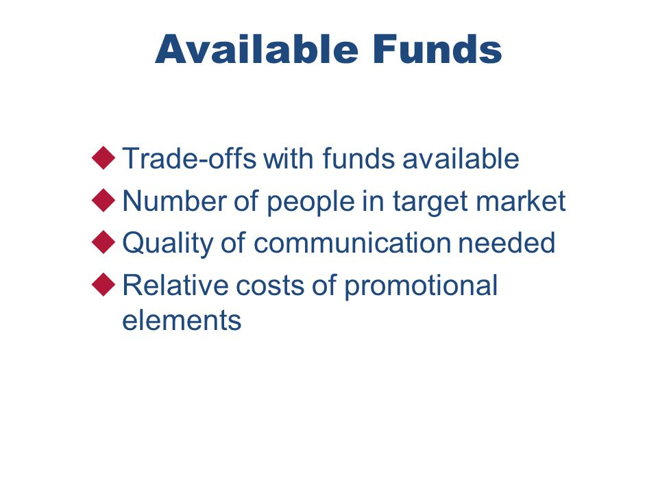 Available Funds Trade-offs with funds available