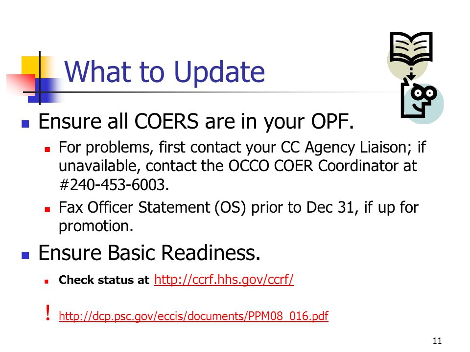 What to Update Ensure all COERS are in your OPF.