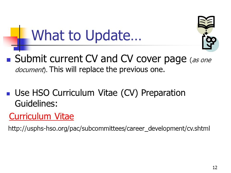 What to Update… Submit current CV and CV cover page (as one document). This will replace the previous one.