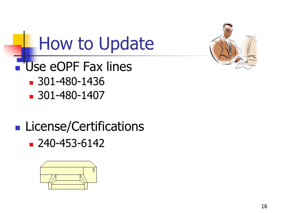 How to Update Use eOPF Fax lines License/Certifications 301-480-1436