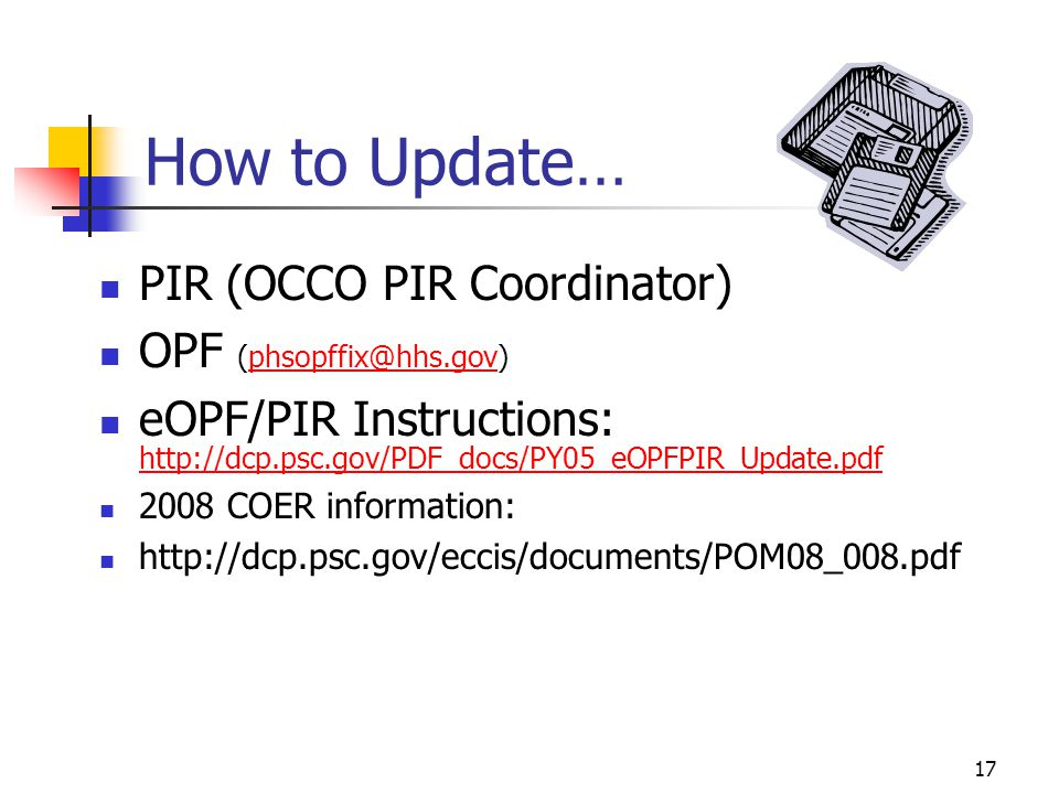 How to Update… PIR (OCCO PIR Coordinator) OPF (phsopffix@hhs.gov)