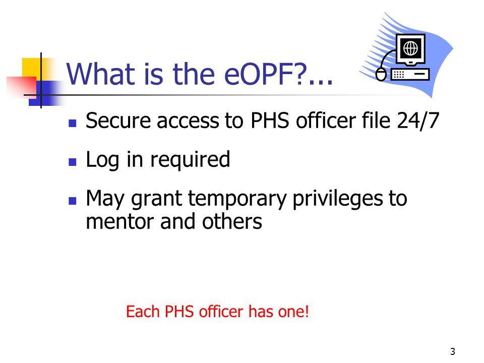 What is the eOPF ... Secure access to PHS officer file 24/7