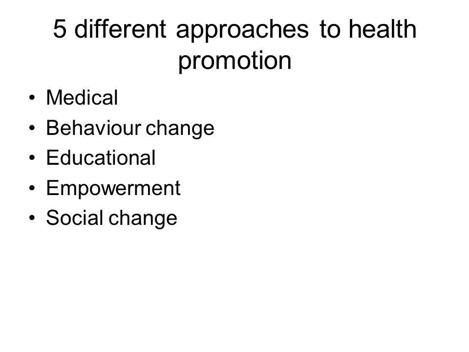 approaches to health promotion Community-centred approaches to health and wellbeing this report, which presents the  tenet of public health and health promotion9 the justifications for .
