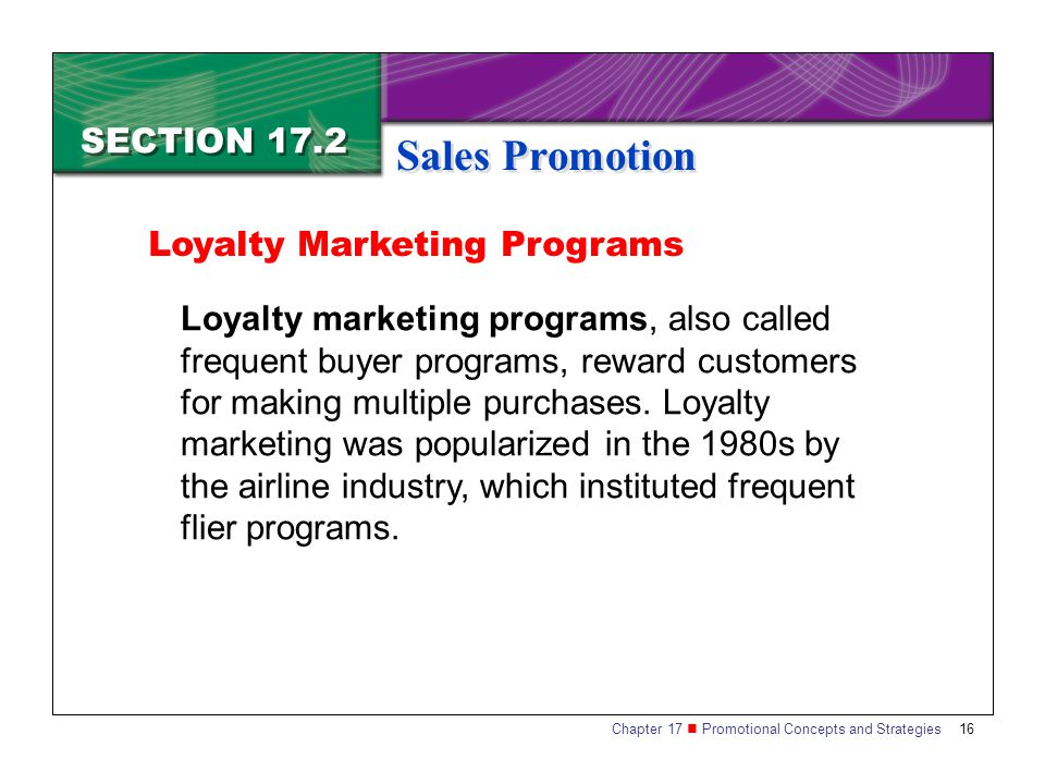 Sales Promotion SECTION 17.2 Loyalty Marketing Programs