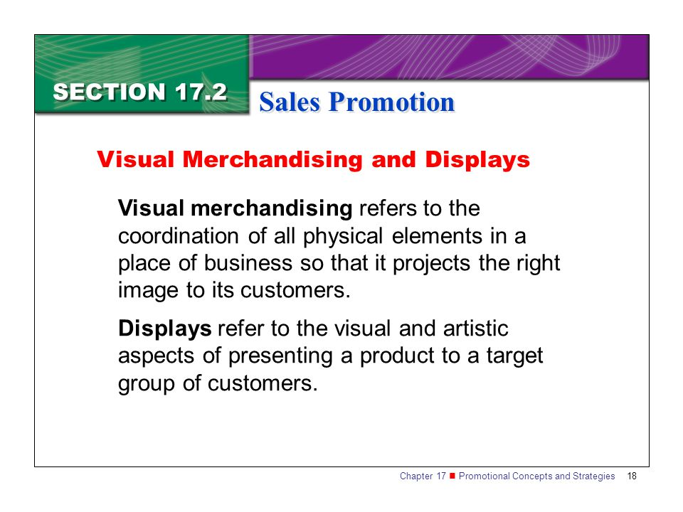 Sales Promotion SECTION 17.2 Visual Merchandising and Displays