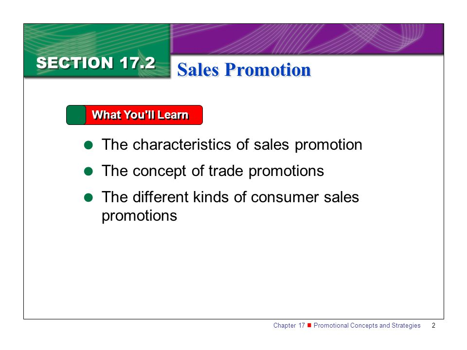 Sales Promotion SECTION 17.2 The characteristics of sales promotion
