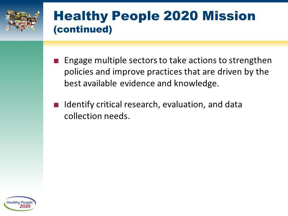 Healthy People 2020 Mission (continued)