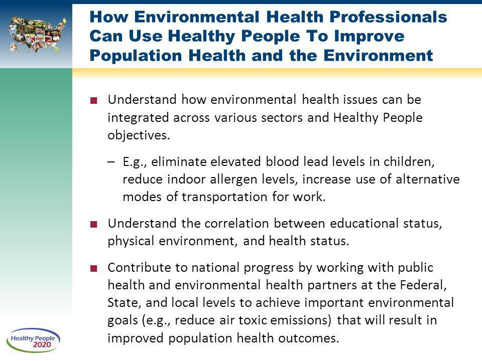How Environmental Health Professionals Can Use Healthy People To Improve Population Health and the Environment