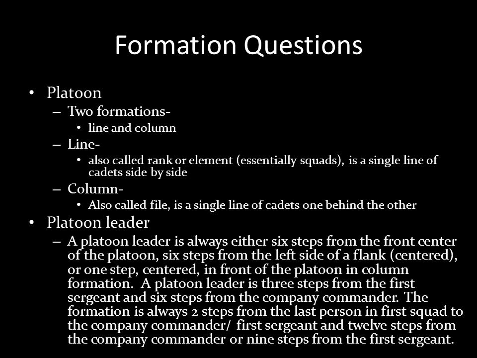 Formation Questions Platoon Platoon leader Two formations- Line-
