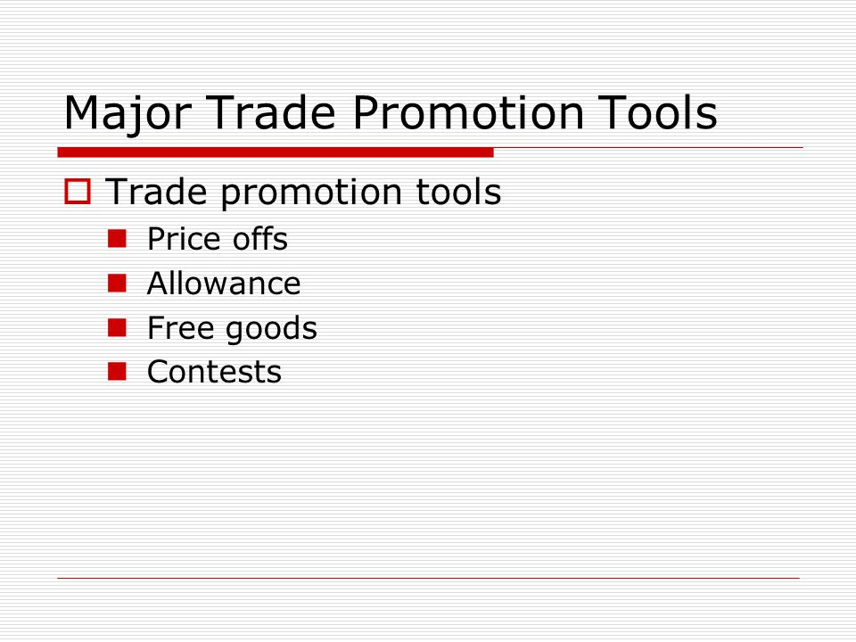 Major Trade Promotion Tools
