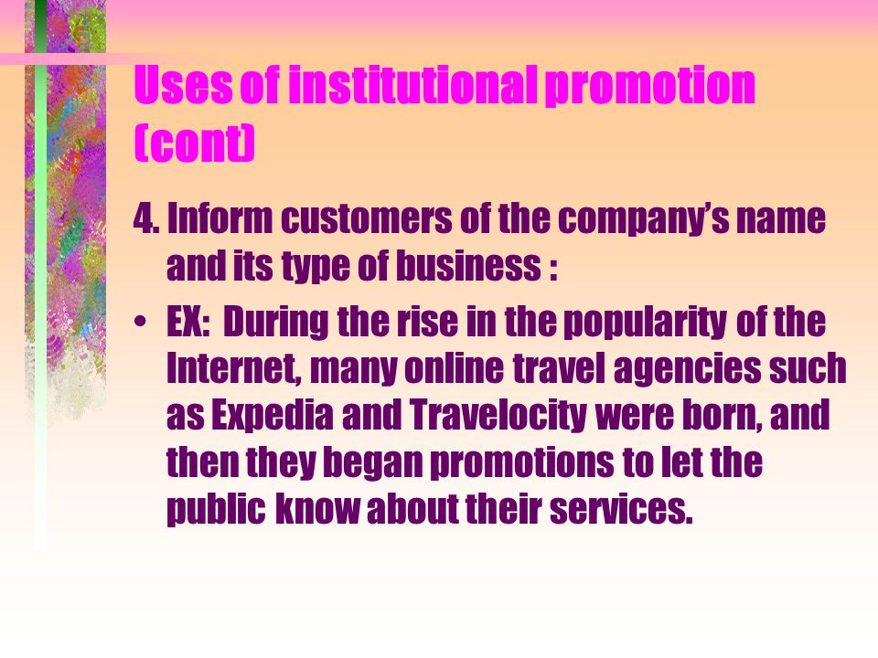 Uses of institutional promotion (cont)