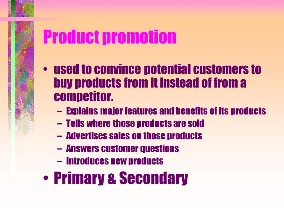 Product promotion Primary & Secondary